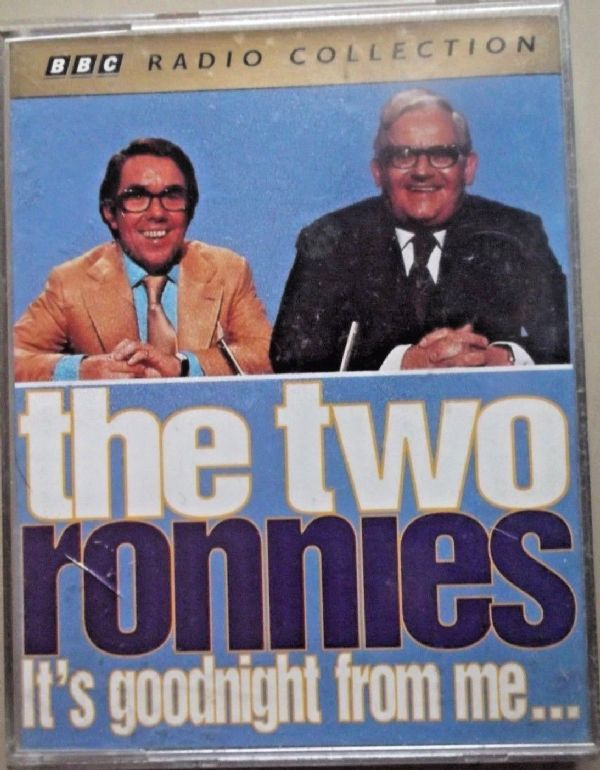 BBC RADIO COLLECTION - THE TWO RONNIES....IT'S GOODNIGHT FROM ME .. ( AUDIO CASSETTE 1996) USED